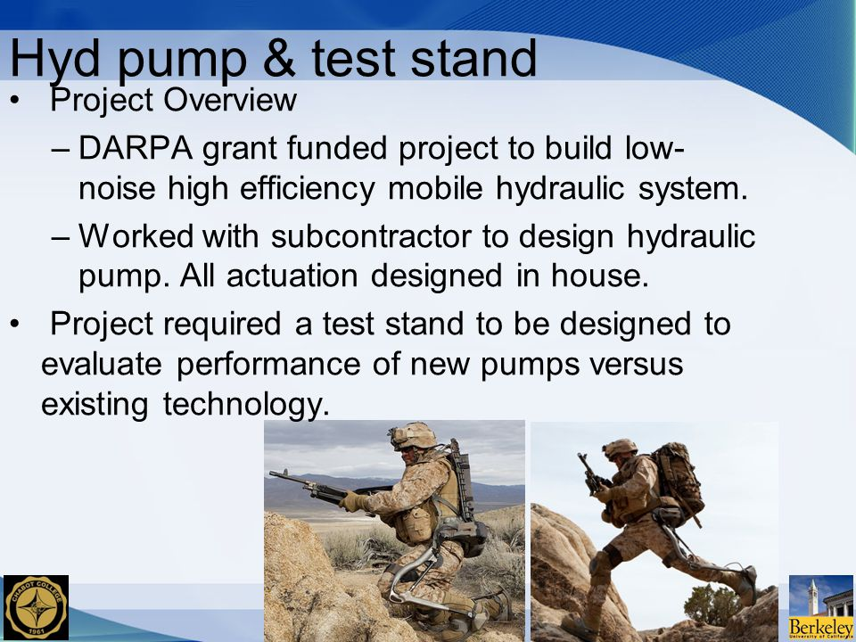 Hyd pump & test stand Project Overview –DARPA grant funded project to build low- noise high efficiency mobile hydraulic system.