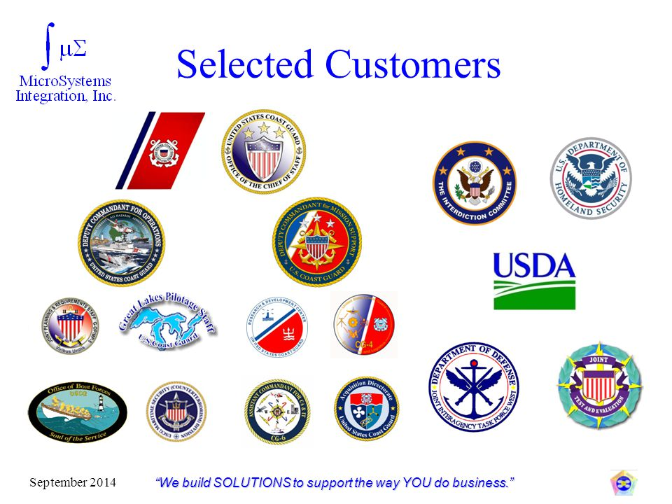 """Selected Customers """"We build SOLUTIONS to support the way YOU do business."""" September 2014"""