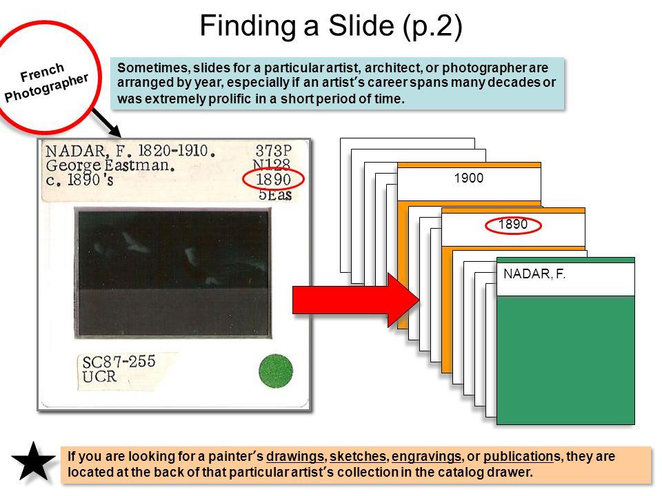 Finding a Slide (p.2) NADAR, F.