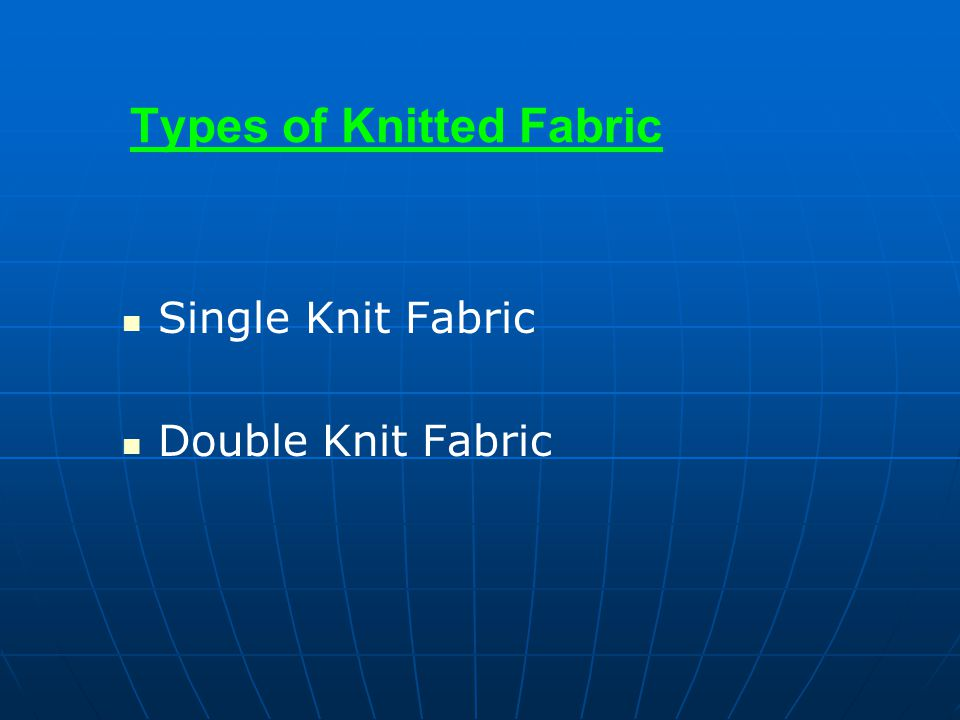 Types of Knitted Fabric Single Knit Fabric Double Knit Fabric