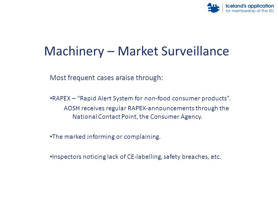Most frequent cases araise through: RAPEX – Rapid Alert System for non-food consumer products .