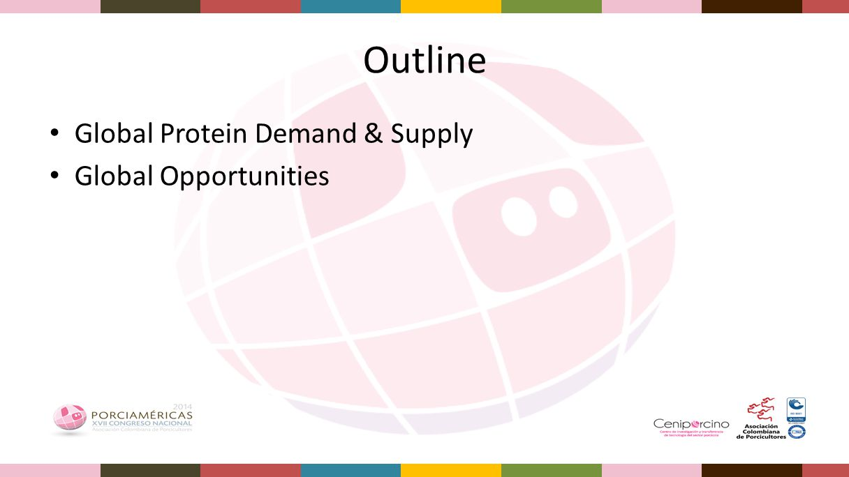 Outline Global Protein Demand & Supply Global Opportunities