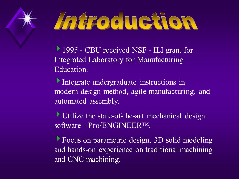  1995 - CBU received NSF - ILI grant for Integrated Laboratory for Manufacturing Education.