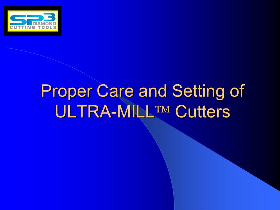 January 25, 20042 Introduction ULTRA-MILL  ULTRA-MILL  ULTRA-MILL  cartridges with diamond tips are recommended for milling non-ferrous materials such as, aluminum, carbon, graphite, plastics, composites, etc.