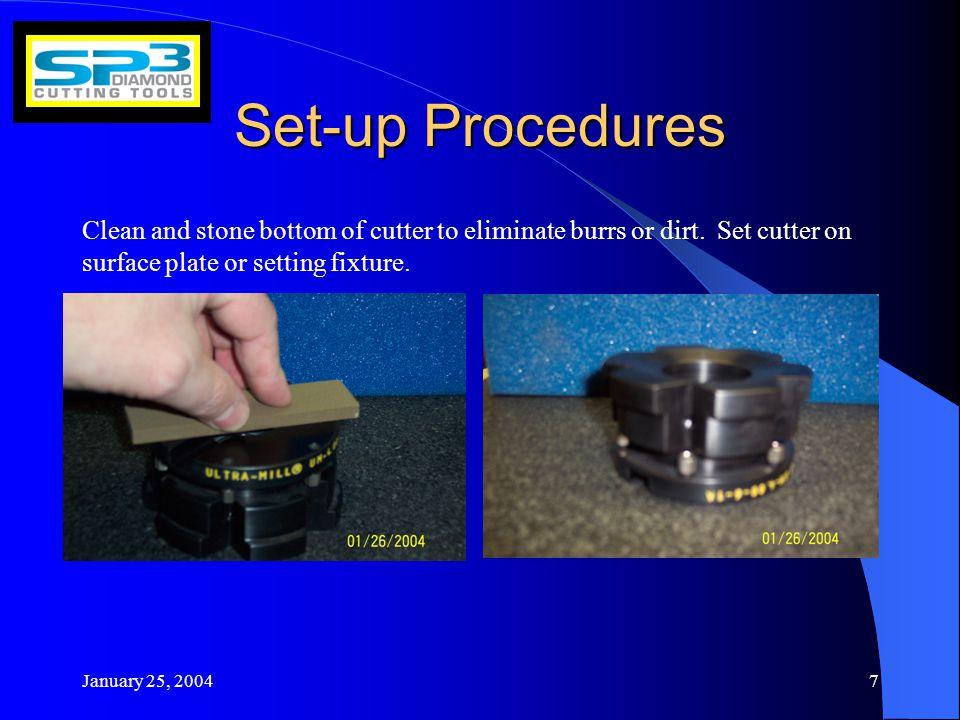 January 25, 200418 Set-up Procedures Verify all Button Head screws are set to the proper torque.