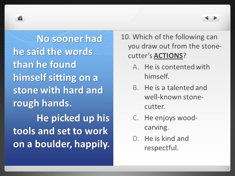 10. Which of the following can you draw out from the stone- cutter's ACTIONS.