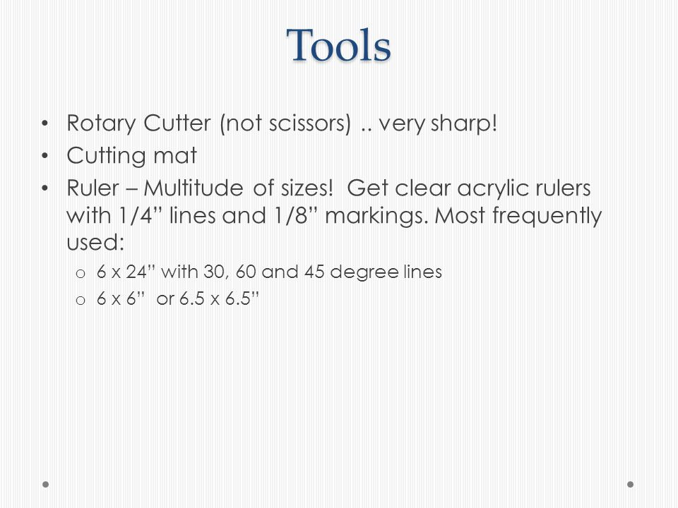 Rotary Cutter Safety Close the Safety Latch on the Cutter Every Time You Put it Down Always Cut Away from Your Body The rotary cutter should always roll away from your body.