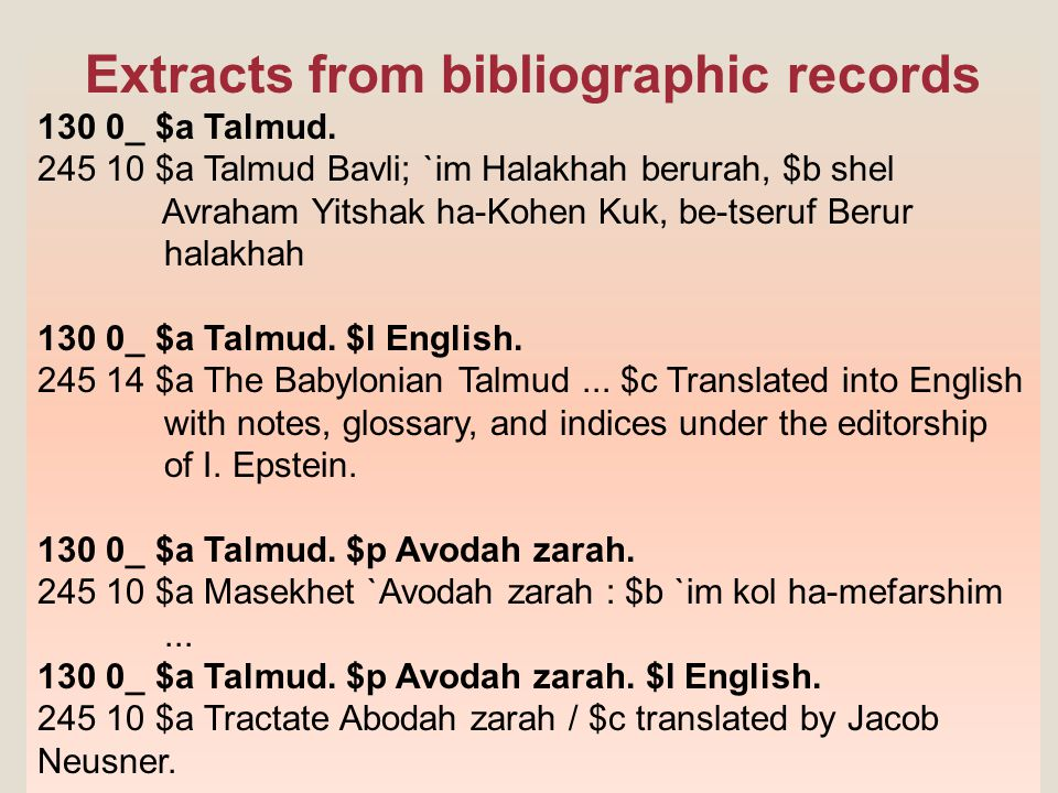 23 Extracts from bibliographic records 130 0_ $a Talmud.