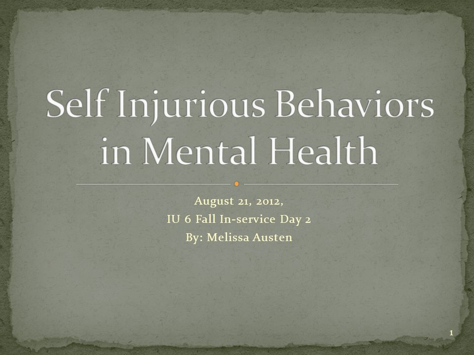 No universal definition currently exists Self-injurious behavior (SIB) : The deliberate harm to one's body resulting in tissue damage, without a conscious intent to die.