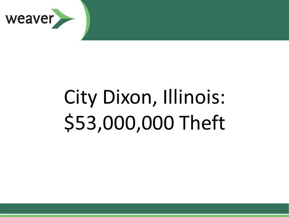 City Dixon, Illinois: $53,000,000 Theft