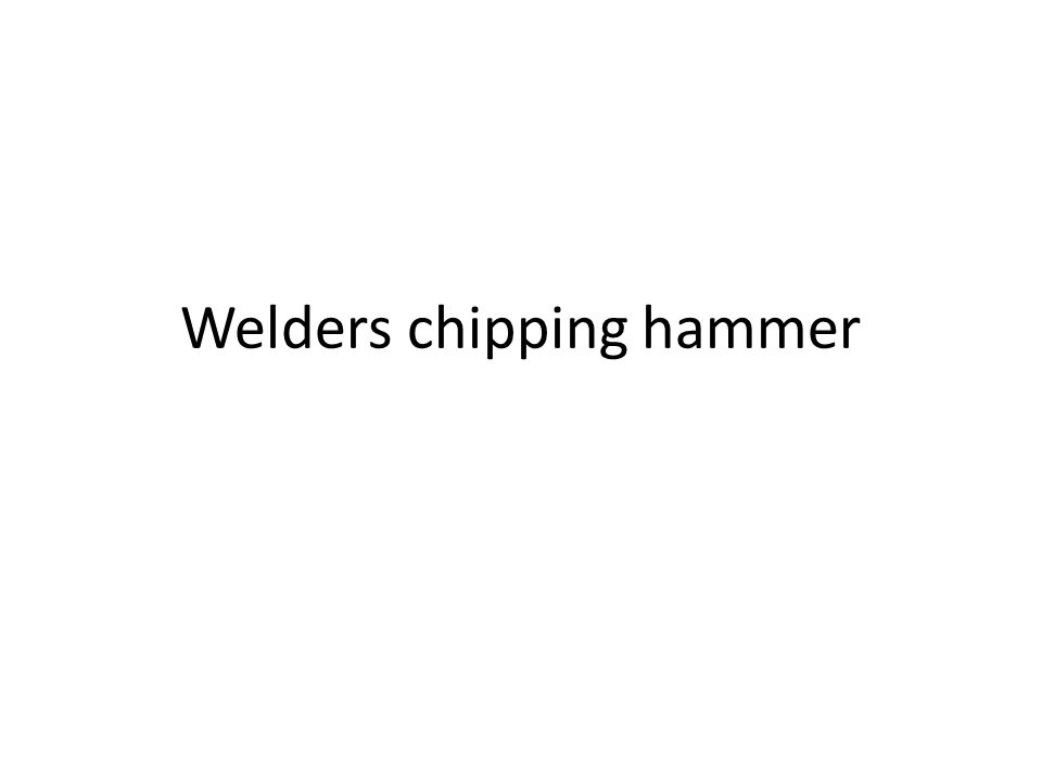 Welders chipping hammer