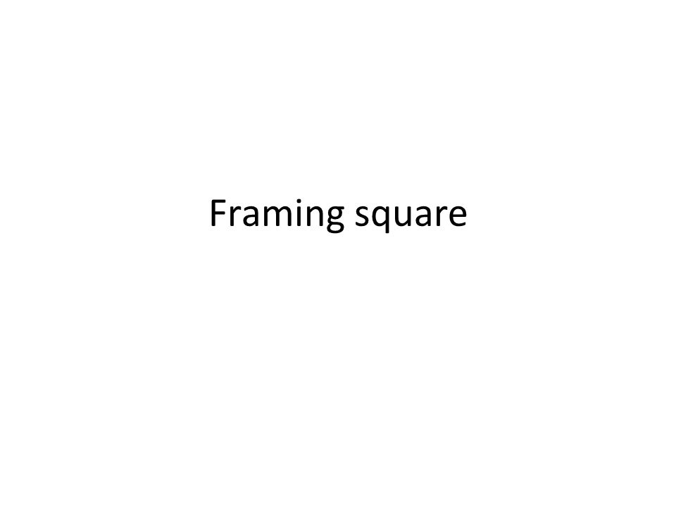 Framing square