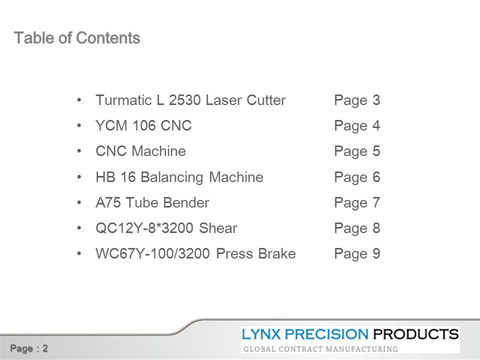 Page : 2 Turmatic L 2530 Laser Cutter YCM 106 CNC CNC Machine HB 16 Balancing Machine A75 Tube Bender QC12Y-8*3200 Shear WC67Y-100/3200 Press Brake Page 3 Page 4 Page 5 Page 6 Page 7 Page 8 Page 9