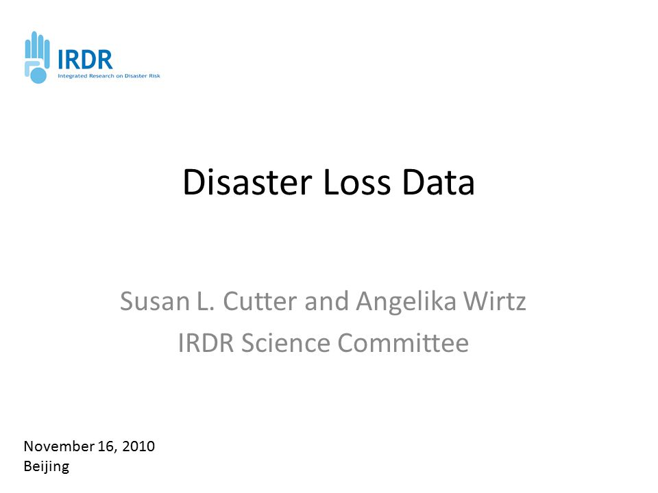Disaster Loss Data Susan L.