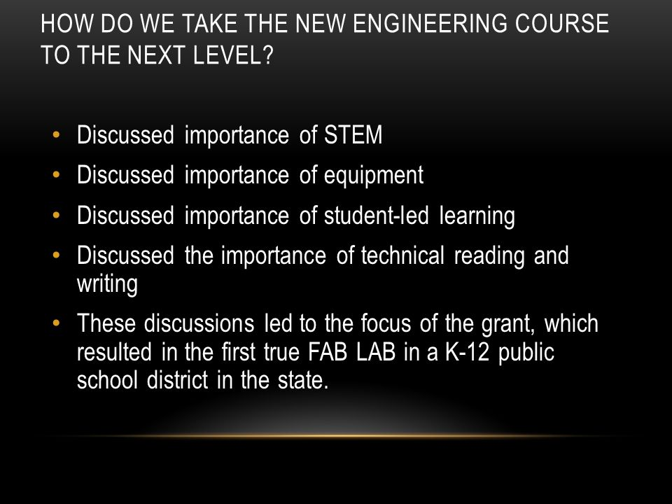 HOW DO WE TAKE THE NEW ENGINEERING COURSE TO THE NEXT LEVEL.