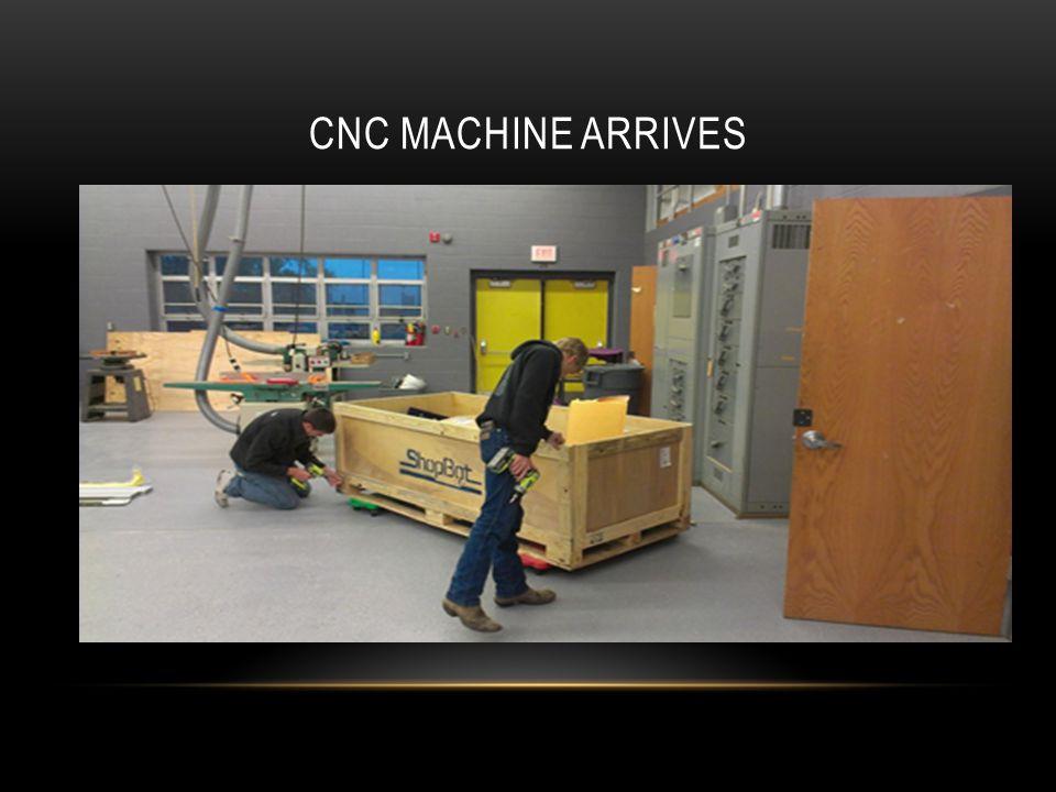 CNC MACHINE ARRIVES
