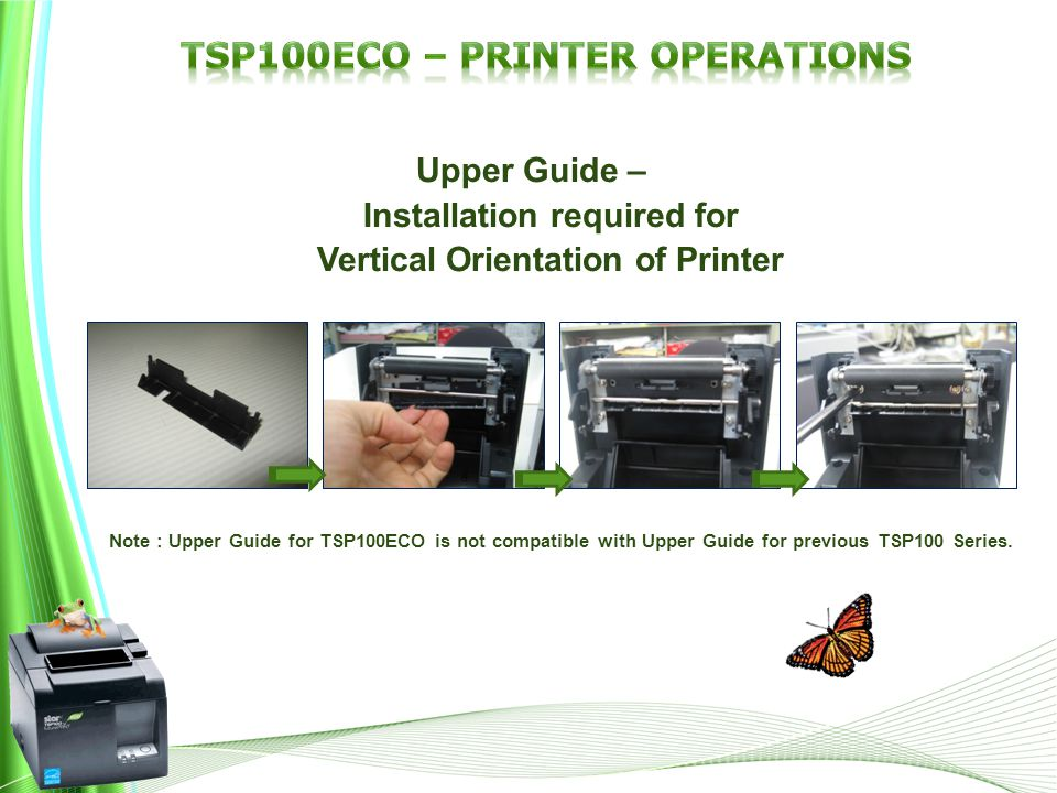 Upper Guide – Installation required for Vertical Orientation of Printer Note : Upper Guide for TSP100ECO is not compatible with Upper Guide for previous TSP100 Series.