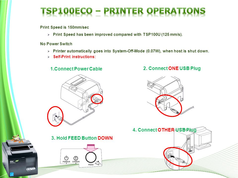 Print Speed is 150mm/sec  Print Speed has been improved compared with TSP100U (125 mm/s).