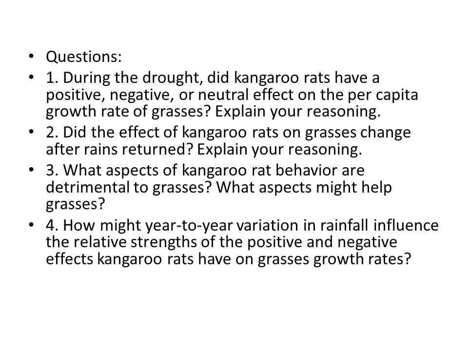 Questions: 1. During the drought, did kangaroo rats have a positive, negative, or neutral effect on the per capita growth rate of grasses? Explain you