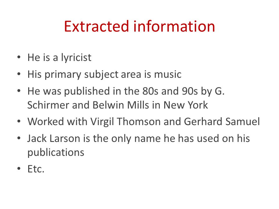 Extracted information He is a lyricist His primary subject area is music He was published in the 80s and 90s by G.