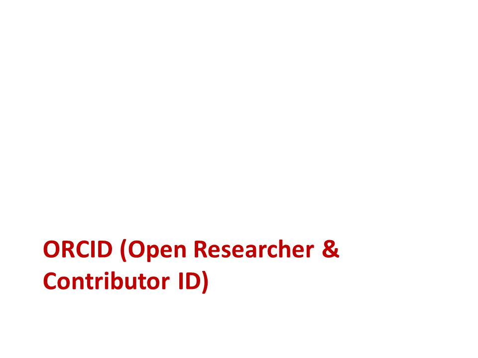 ORCID (Open Researcher & Contributor ID)
