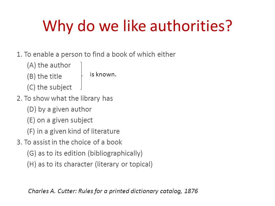 Why do we like authorities. 1.