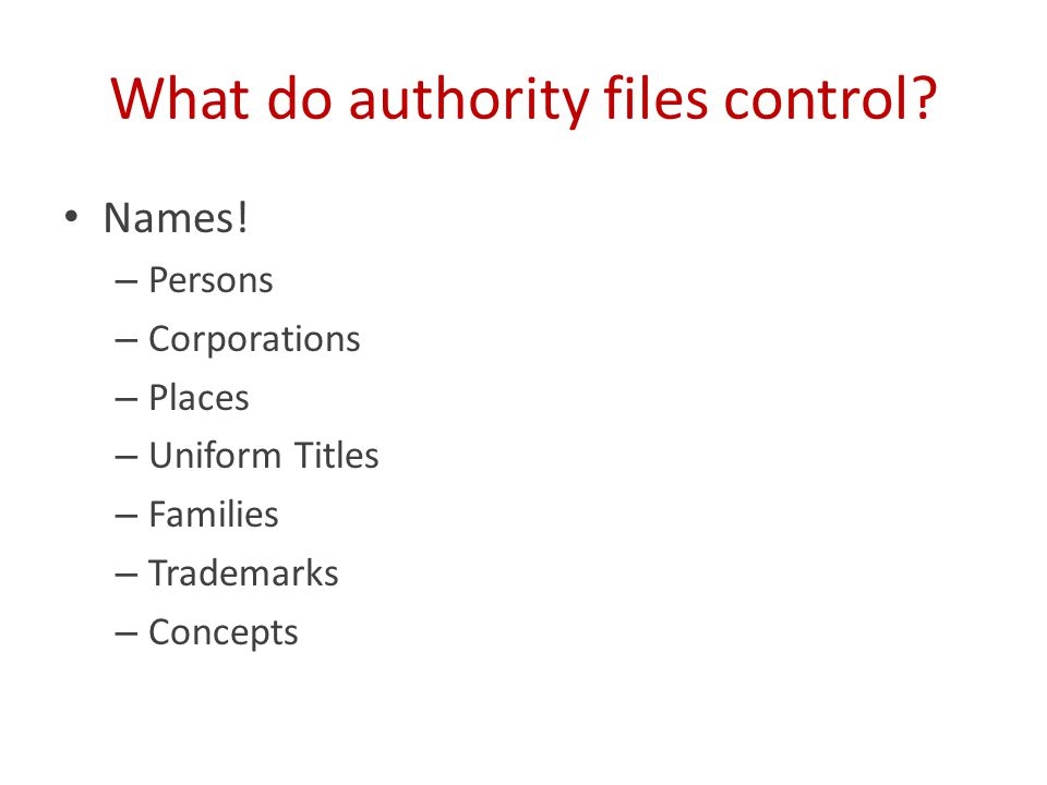 What do authority files control. Names.