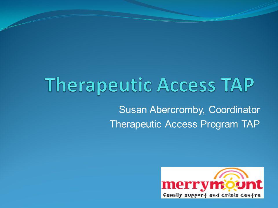 Susan Abercromby, Coordinator Therapeutic Access Program TAP