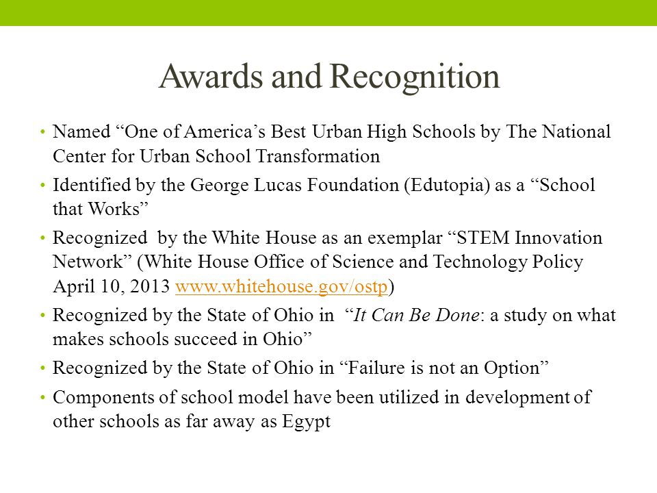 """Awards and Recognition Named """"One of America's Best Urban High Schools by The National Center for Urban School Transformation Identified by the George"""