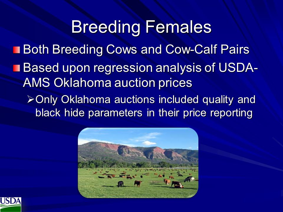 Breeding Females Both Breeding Cows and Cow-Calf Pairs Based upon regression analysis of USDA- AMS Oklahoma auction prices  Only Oklahoma auctions in