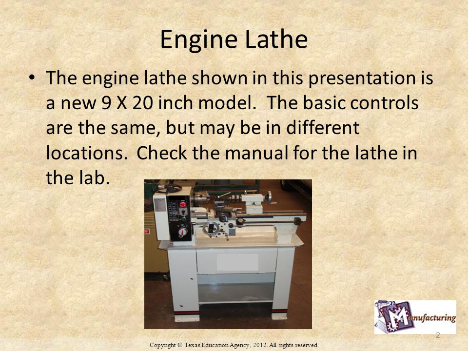 Engine Lathe The engine lathe shown in this presentation is a new 9 X 20 inch model.