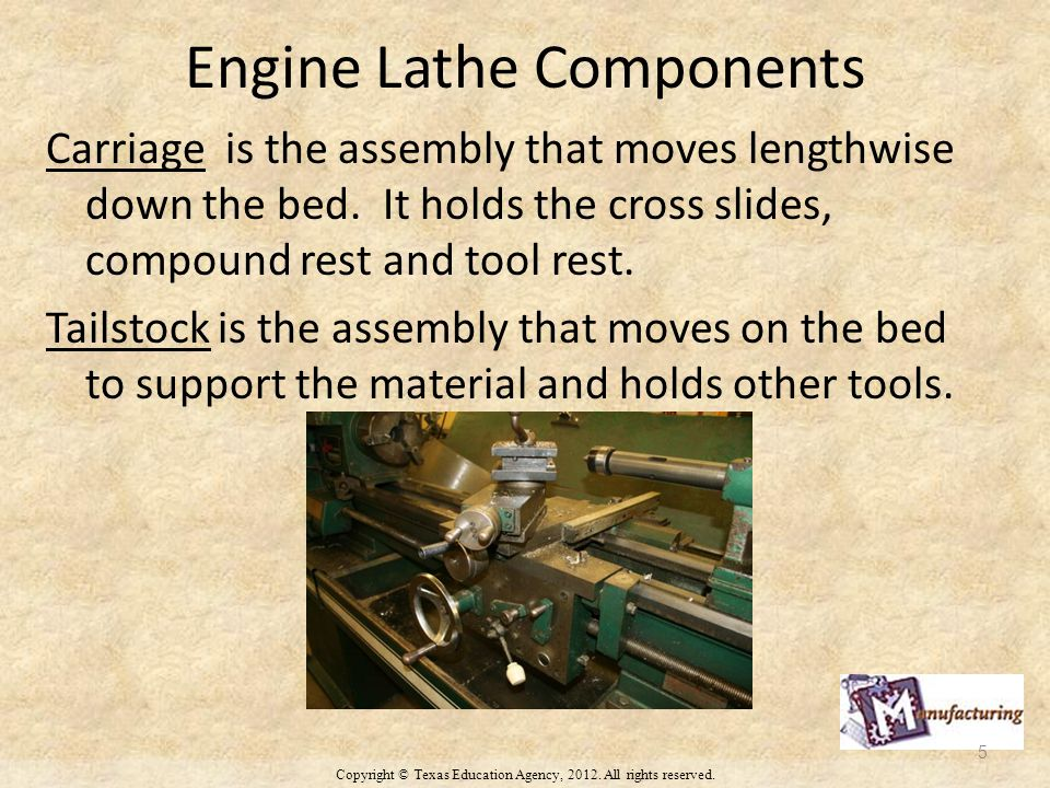 Engine Lathe Components Carriage is the assembly that moves lengthwise down the bed.