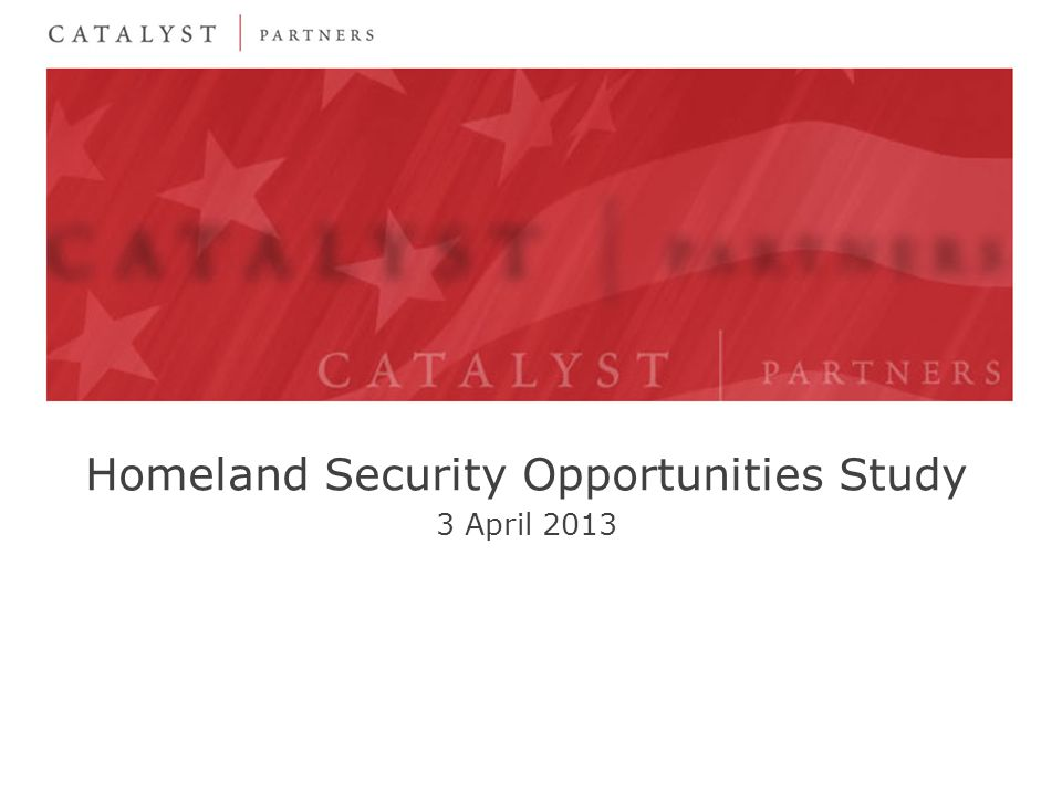 Homeland Security Opportunities Study 3 April 2013
