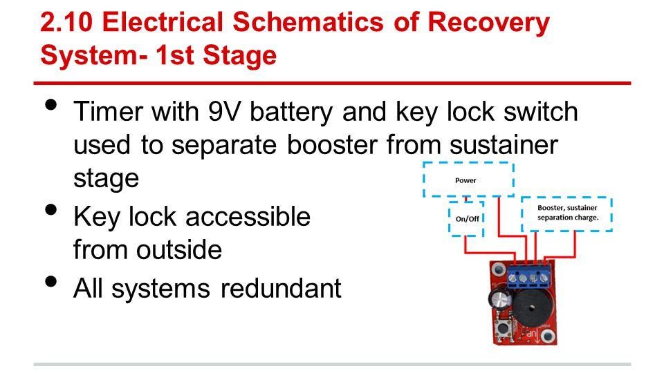 2.10 Electrical Schematics of Recovery System- 1st Stage Timer with 9V battery and key lock switch used to separate booster from sustainer stage Key l