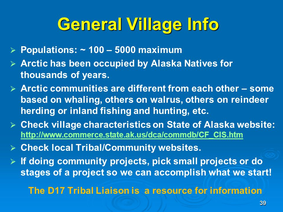 General Village Info   Populations: ~ 100 – 5000 maximum   Arctic has been occupied by Alaska Natives for thousands of years.   Arctic communiti