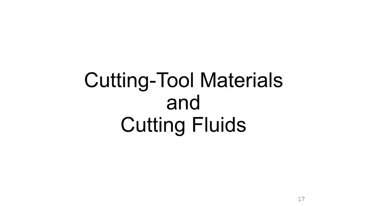 Cutting-Tool Materials and Cutting Fluids 17