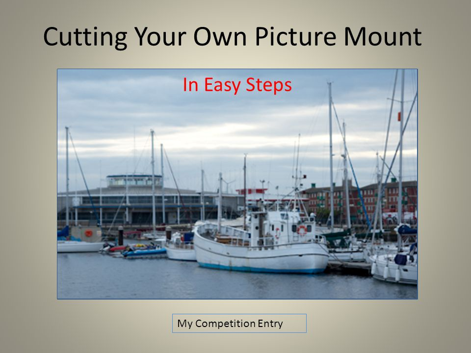 Cutting Your Own Picture Mount In Easy Steps My Competition Entry