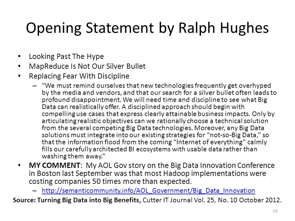 """Opening Statement by Ralph Hughes Looking Past The Hype MapReduce Is Not Our Silver Bullet Replacing Fear With Discipline – """"We must remind ourselves"""
