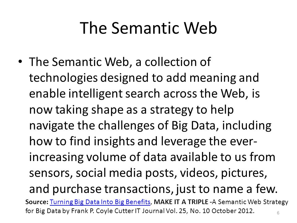 The Semantic Web The Semantic Web, a collection of technologies designed to add meaning and enable intelligent search across the Web, is now taking sh