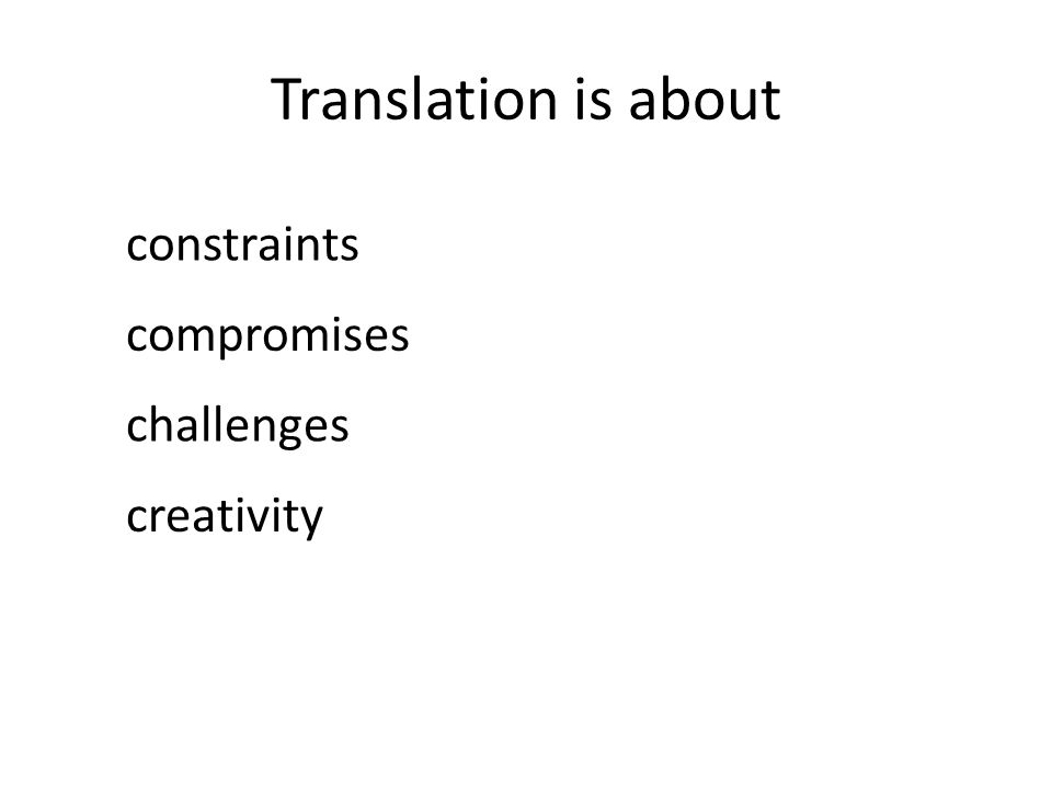Translation is about constraints compromises challenges creativity