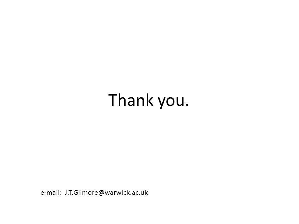 Thank you. e-mail: J.T.Gilmore@warwick.ac.uk
