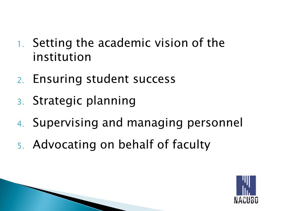 1. Setting the academic vision of the institution 2.