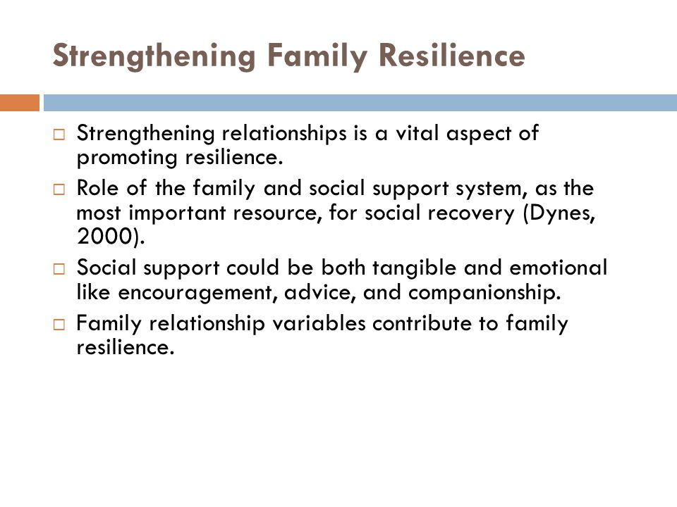 Strengthening Family Resilience  Strengthening relationships is a vital aspect of promoting resilience.