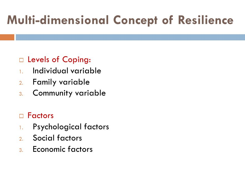 Individual Resilience  Resilience is the capacity of people to cope with stress and adversity (Masten, 2009).