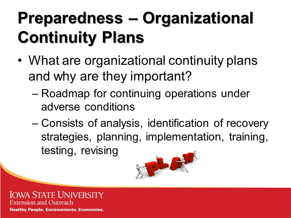 Preparedness – Organizational Continuity Plans What are organizational continuity plans and why are they important.