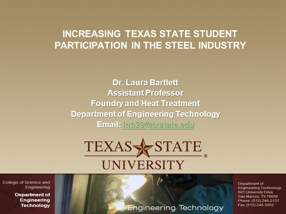 INCREASING TEXAS STATE STUDENT PARTICIPATION IN THE STEEL INDUSTRY Dr.