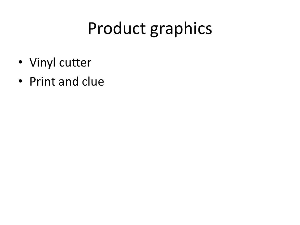 Product graphics Vinyl cutter Print and clue