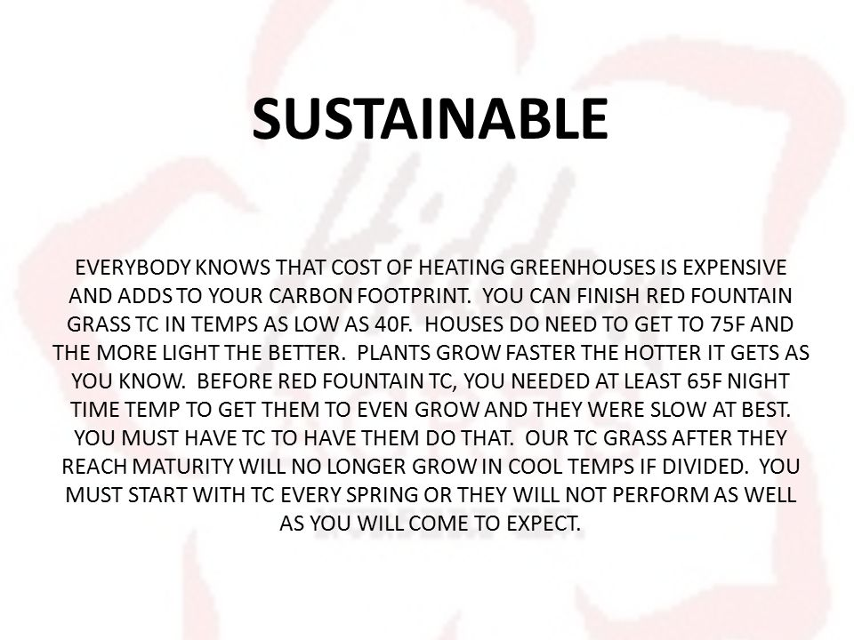 SUSTAINABLE EVERYBODY KNOWS THAT COST OF HEATING GREENHOUSES IS EXPENSIVE AND ADDS TO YOUR CARBON FOOTPRINT.