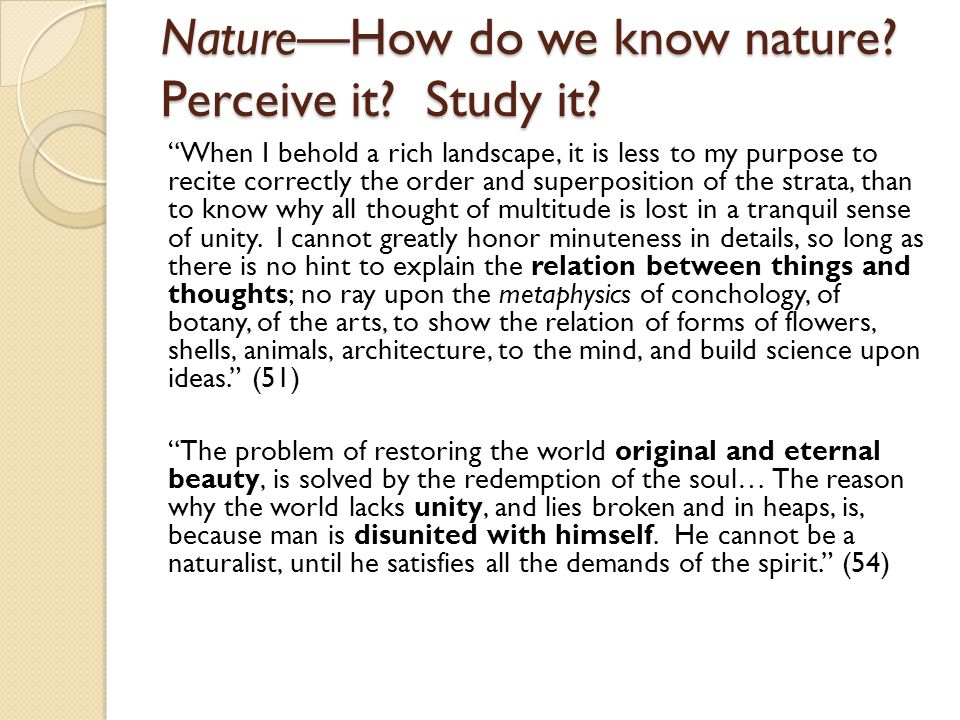 Nature—How do we know nature. Perceive it. Study it.