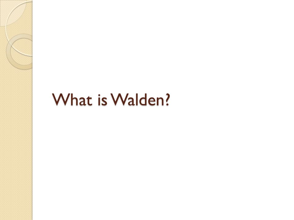 What is Walden
